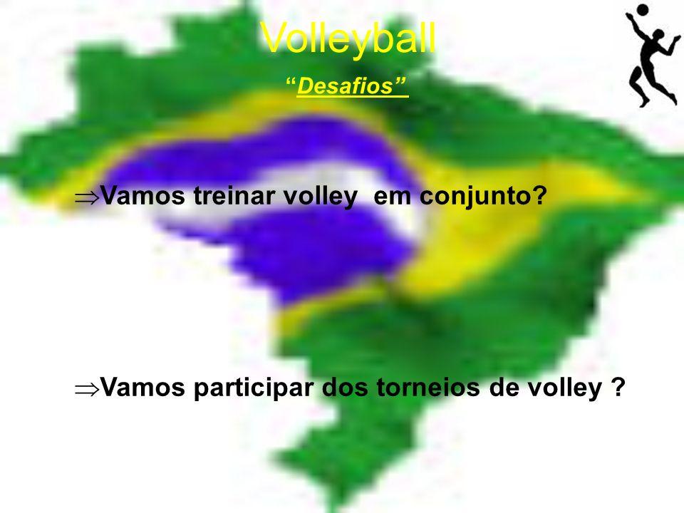 Volleyball Desafios Vamos treinar volley em conjunto? Vamos participar dos torneios de volley ?