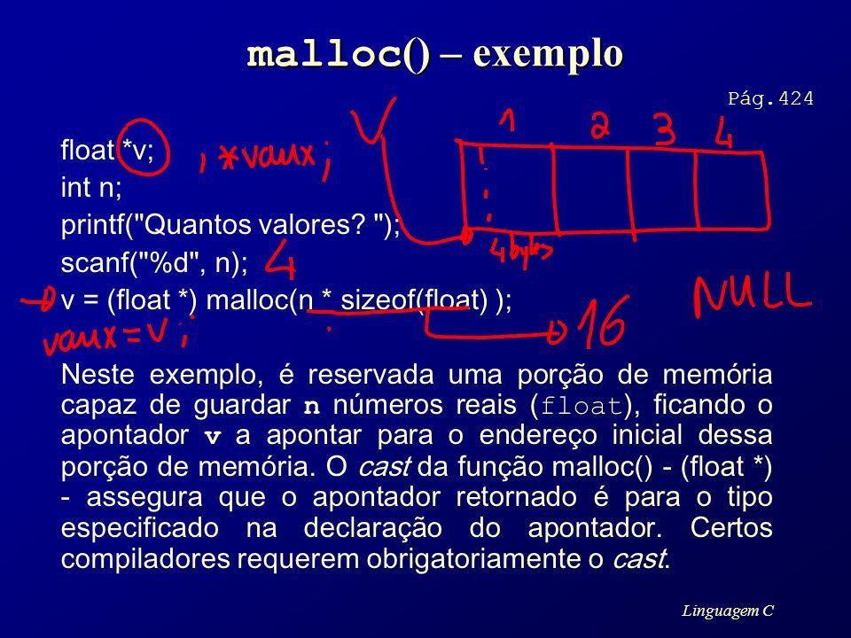 Linguagem C malloc () – exemplo float *v; int n; printf(