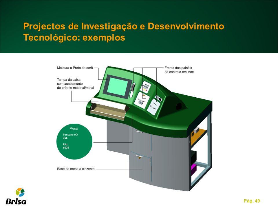 Pág. 49 Projectos de Investigação e Desenvolvimento Tecnológico: exemplos