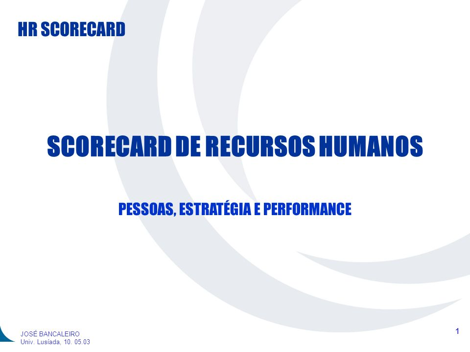 HR SCORECARD 2 JOSÉ BANCALEIRO Univ.Lusíada, 10.