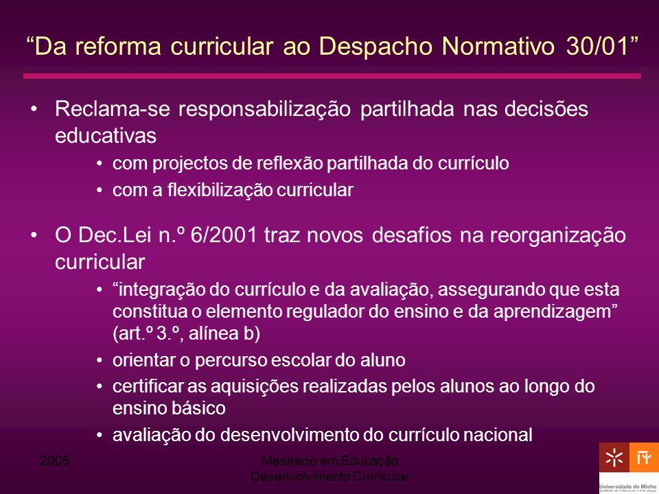 2005Mestrado em Educação Desenvolvimento Curricular Da reforma curricular ao Despacho Normativo 30/01 Reclama-se responsabilização partilhada nas deci