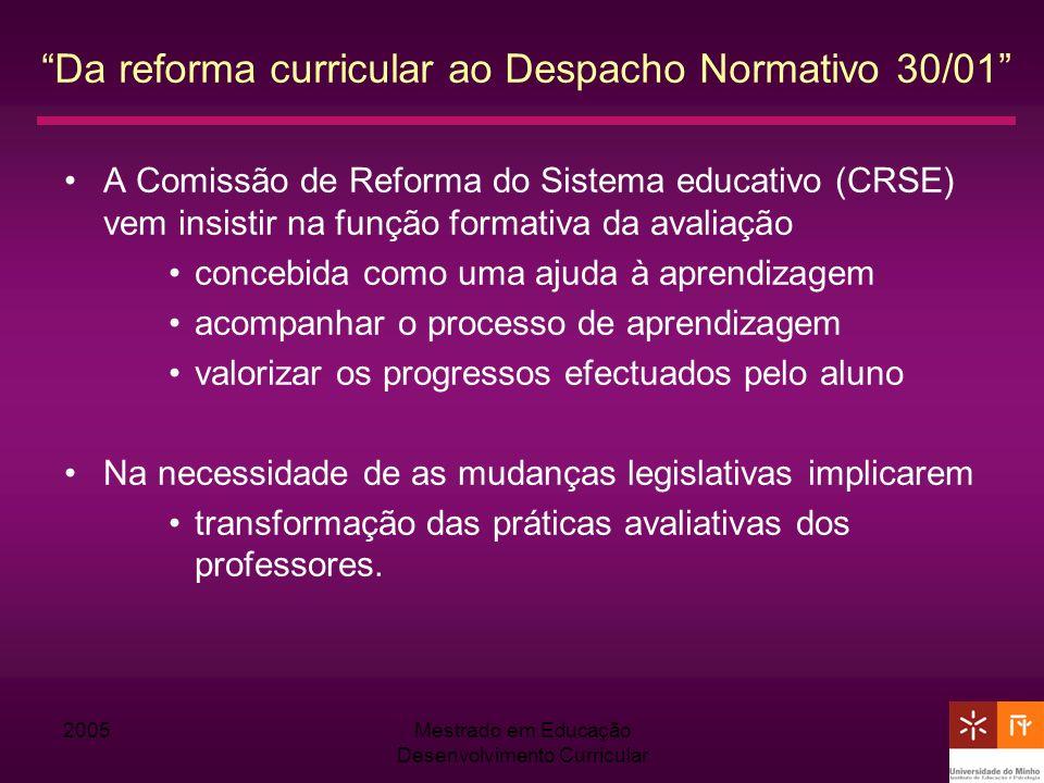 2005Mestrado em Educação Desenvolvimento Curricular Da reforma curricular ao Despacho Normativo 30/01 A Comissão de Reforma do Sistema educativo (CRSE