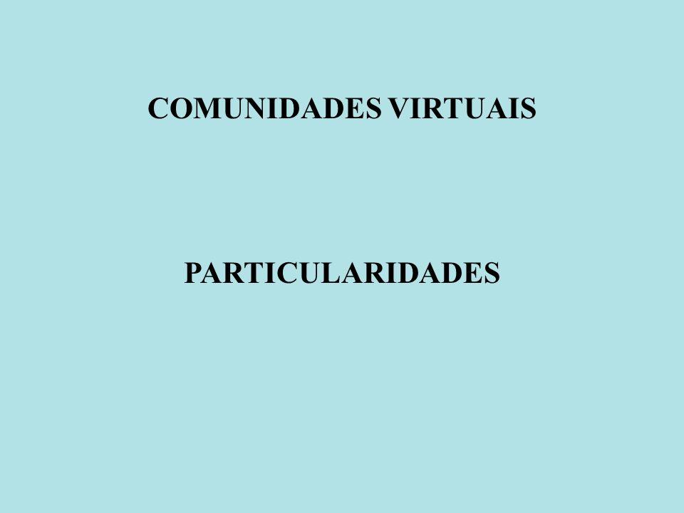 COMUNIDADES VIRTUAIS PARTICULARIDADES