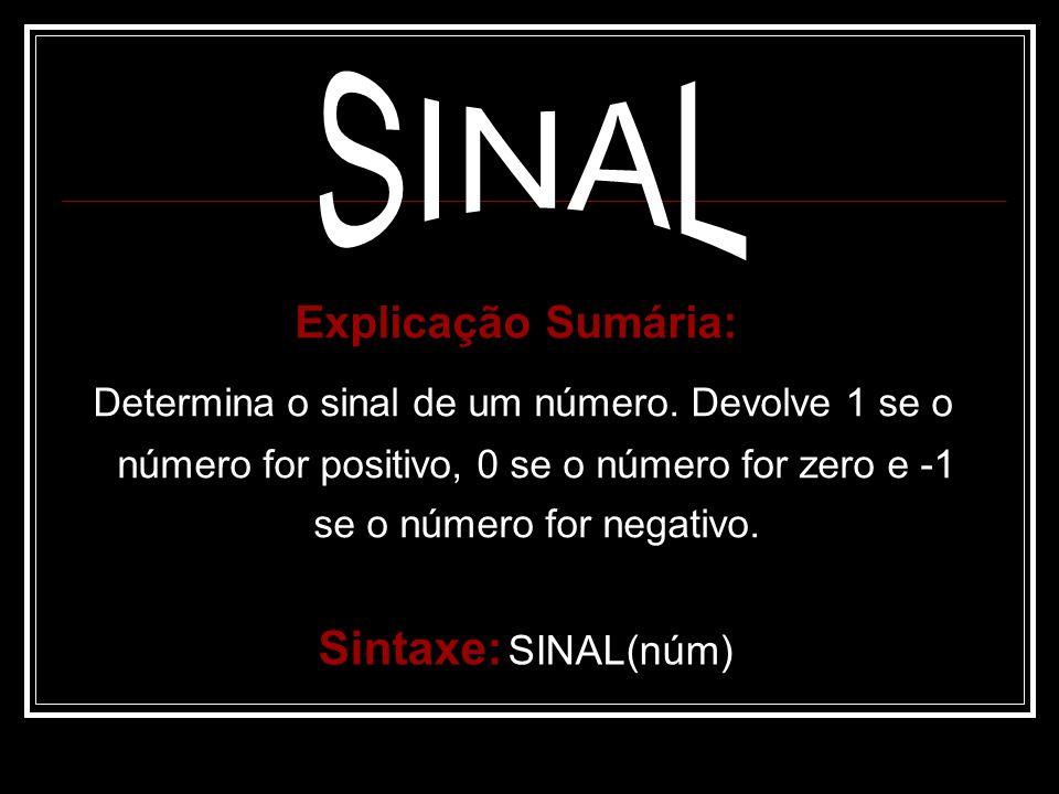 Explicação Sumária: Determina o sinal de um número.