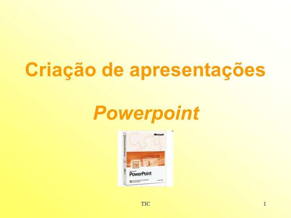 TIC2 PowerPoint Introdução O que é o PowerPoint.O que pode ser criado.
