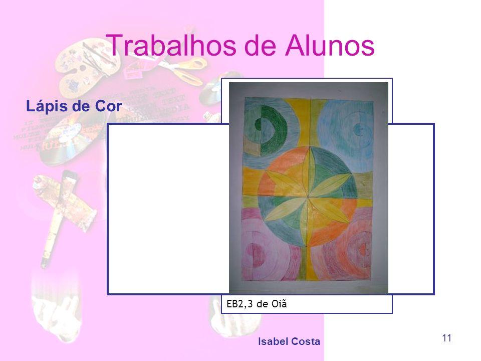 Isabel Costa 11 Trabalhos de Alunos Lápis de Cor EB2,3 de Oiã