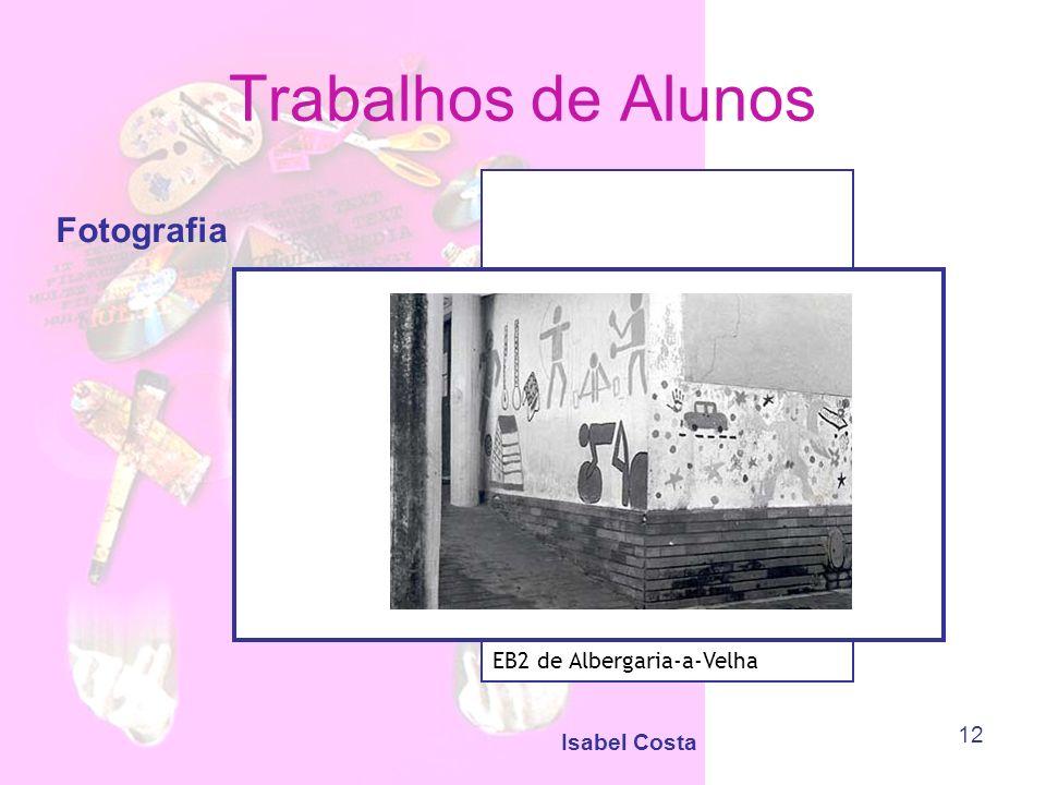 Isabel Costa 12 Trabalhos de Alunos Fotografia EB2 de Albergaria-a-Velha