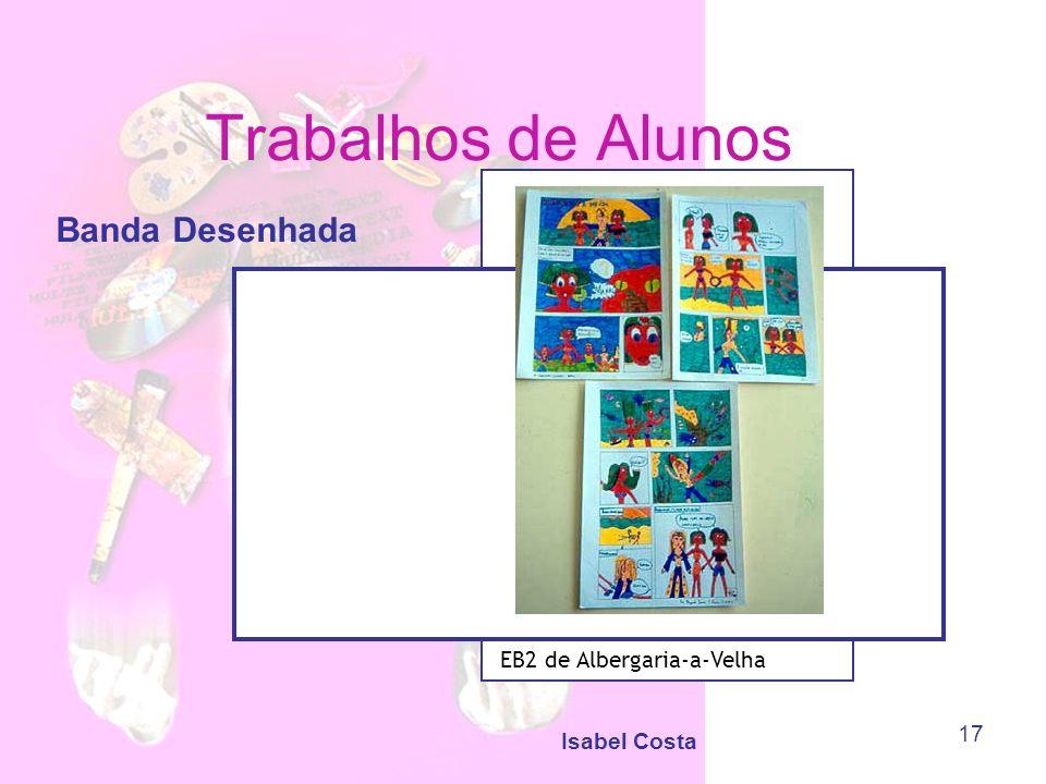 Isabel Costa 17 Trabalhos de Alunos Banda Desenhada EB2 de Albergaria-a-Velha