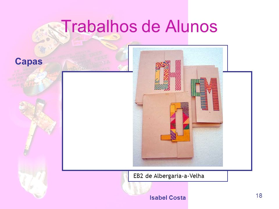 Isabel Costa 18 Trabalhos de Alunos Capas EB2 de Albergaria-a-Velha