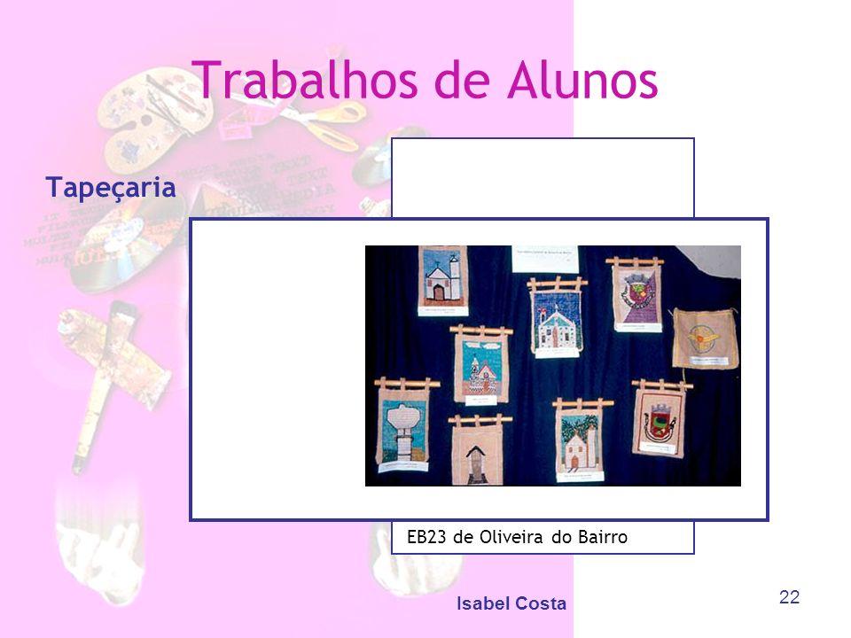Isabel Costa 22 Trabalhos de Alunos Tapeçaria EB23 de Oliveira do Bairro