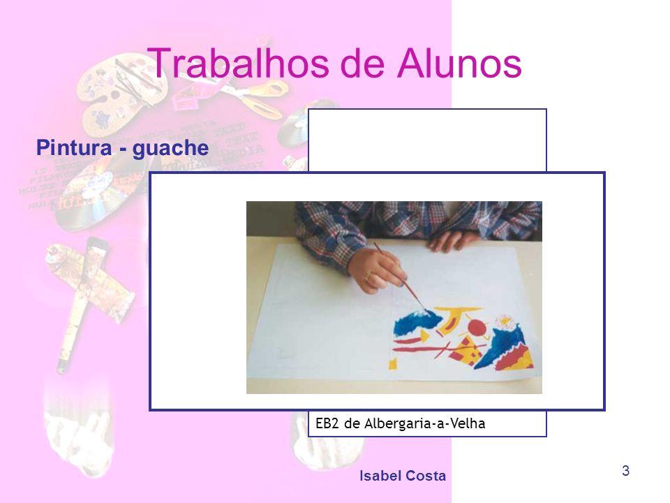 Isabel Costa 3 Trabalhos de Alunos Pintura - guache EB2 de Albergaria-a-Velha