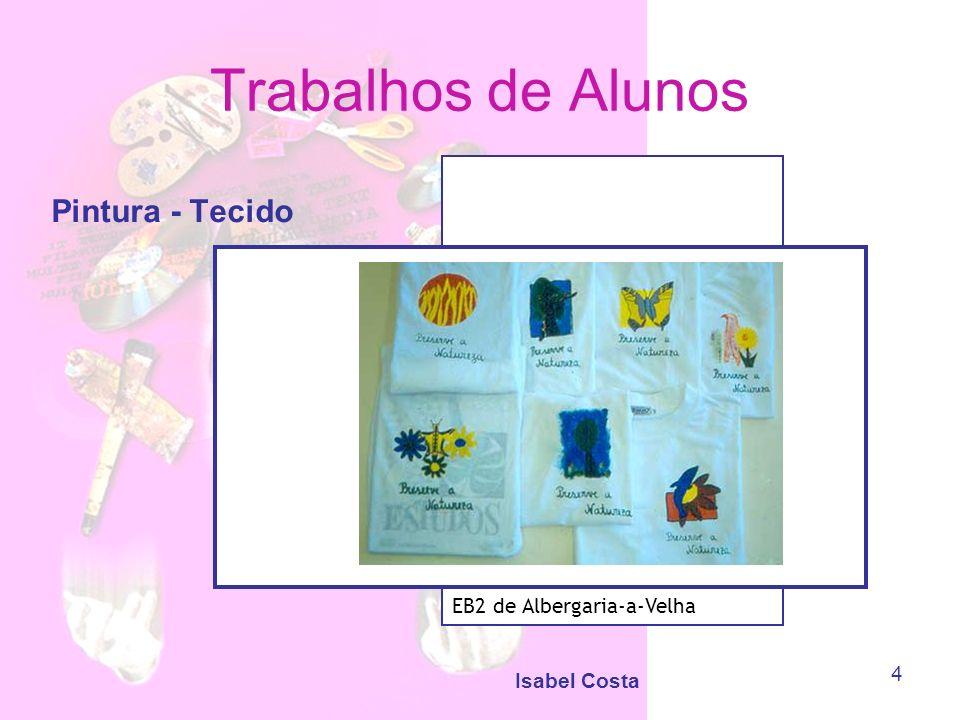 Isabel Costa 5 Trabalhos de Alunos Madeiras EB2 de Albergaria-a-Velha