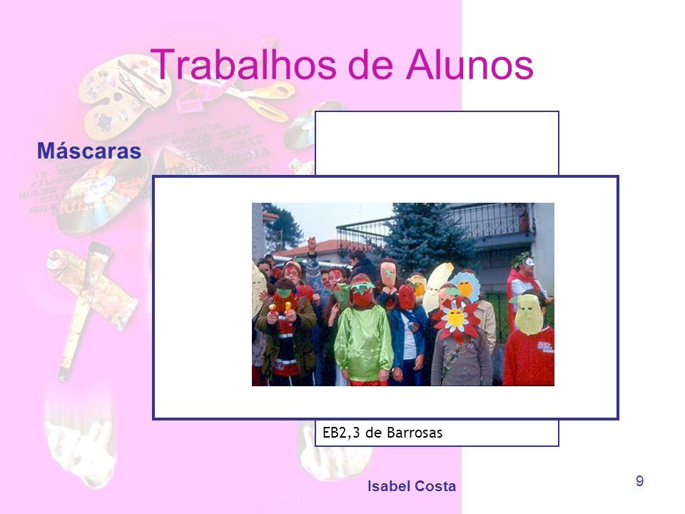 Isabel Costa 9 Trabalhos de Alunos Máscaras EB2,3 de Barrosas