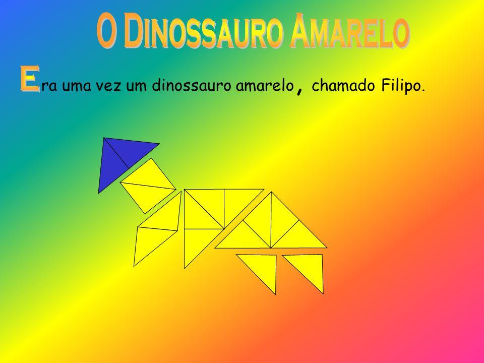 ra uma vez um dinossauro amarelo, chamado Filipo.
