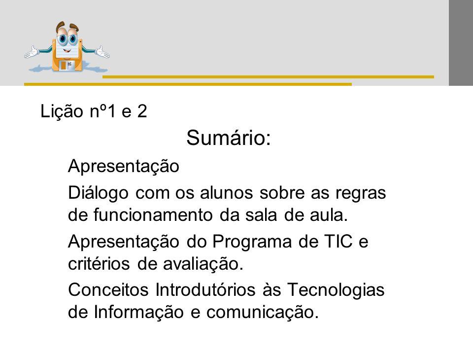 Prof. Ana Paula Pimpão 12 EB 2,3 Venda do Pinheiro Lição nº1 e 2 Sumário: Apresentação Diálogo com os alunos sobre as regras de funcionamento da sala