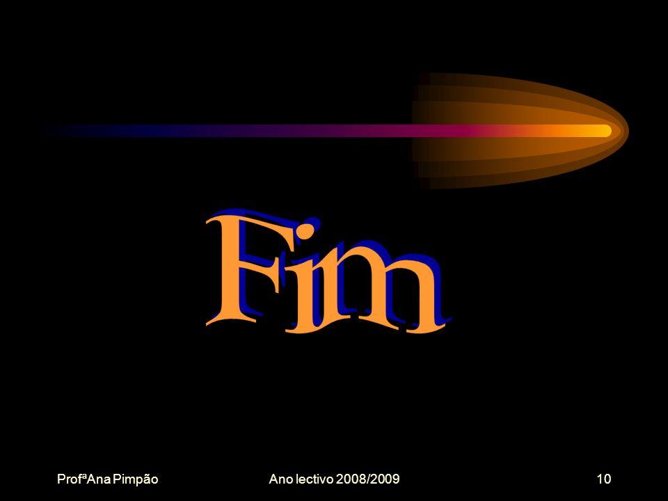 ProfªAna PimpãoAno lectivo 2008/200910