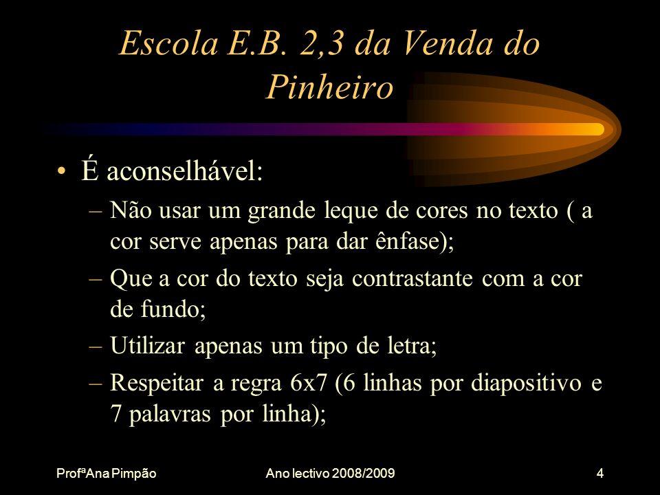 ProfªAna PimpãoAno lectivo 2008/20094 Escola E.B.