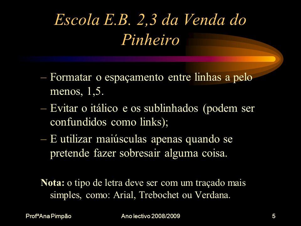 ProfªAna PimpãoAno lectivo 2008/20095 Escola E.B.