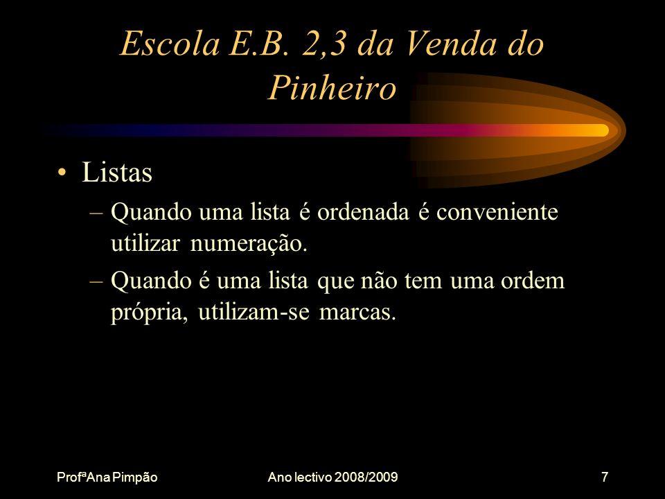 ProfªAna PimpãoAno lectivo 2008/20097 Escola E.B.