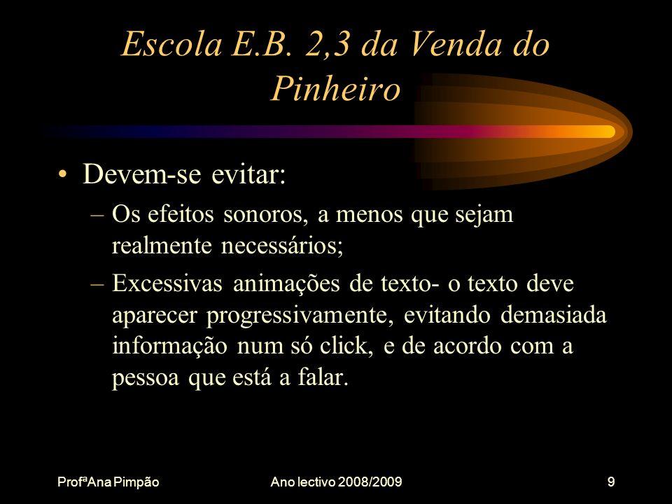 ProfªAna PimpãoAno lectivo 2008/20099 Escola E.B.
