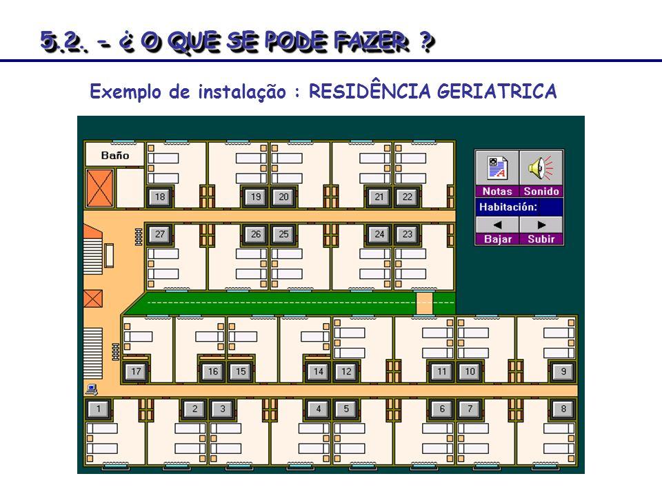 r Exemplo de instalação : RESIDÊNCIA GERIATRICA