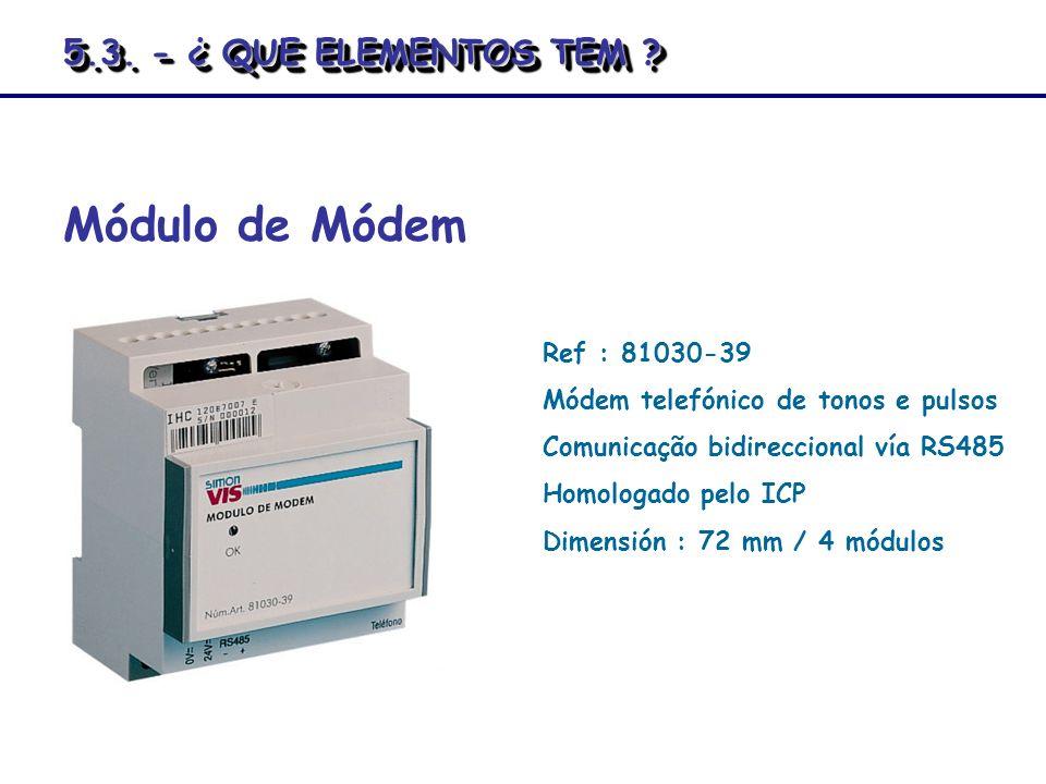 Módulo de Módem Ref : 81030-39 Módem telefónico de tonos e pulsos Comunicação bidireccional vía RS485 Homologado pelo ICP Dimensión : 72 mm / 4 módulo
