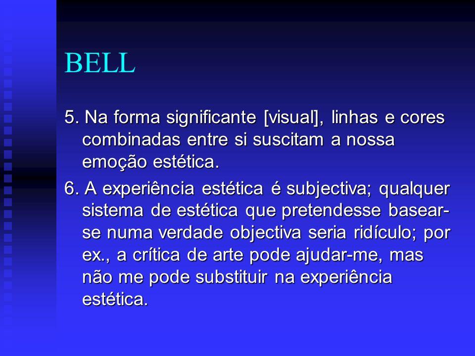 BELL 7.O facto dos sistemas de estética serem subjectivos, não implica que percam validade.