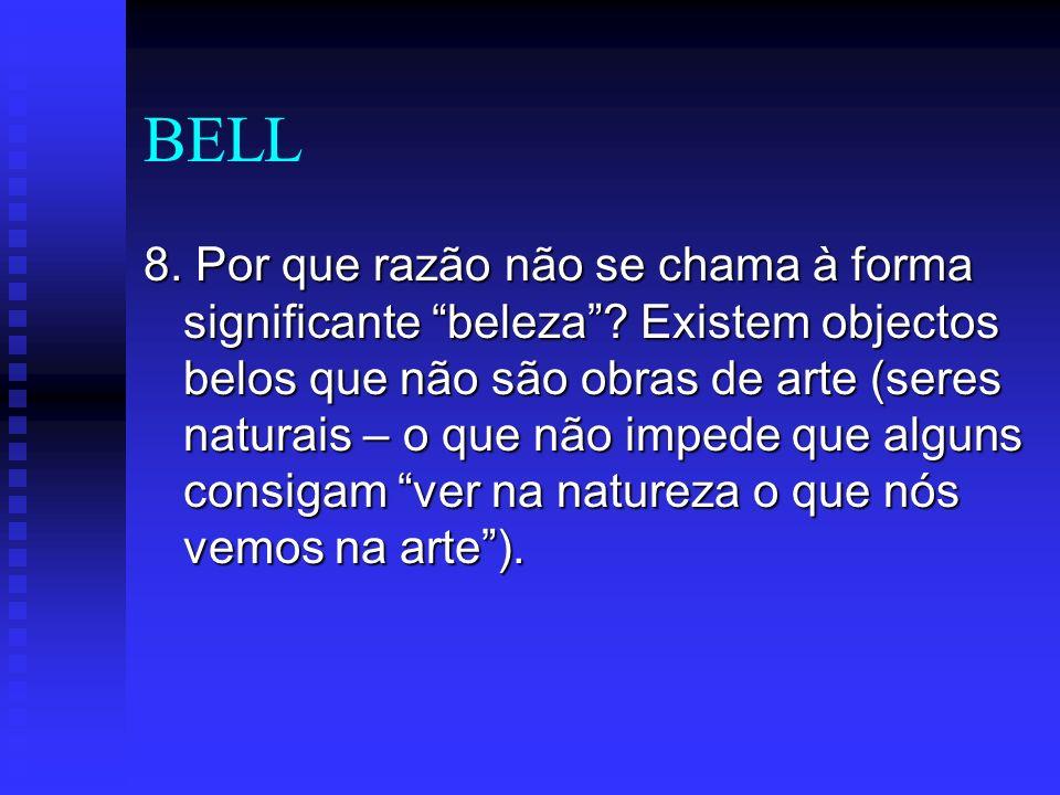 BELL 9.O Belo é geralmente sinónimo de desejável (não é uma reacção estética).