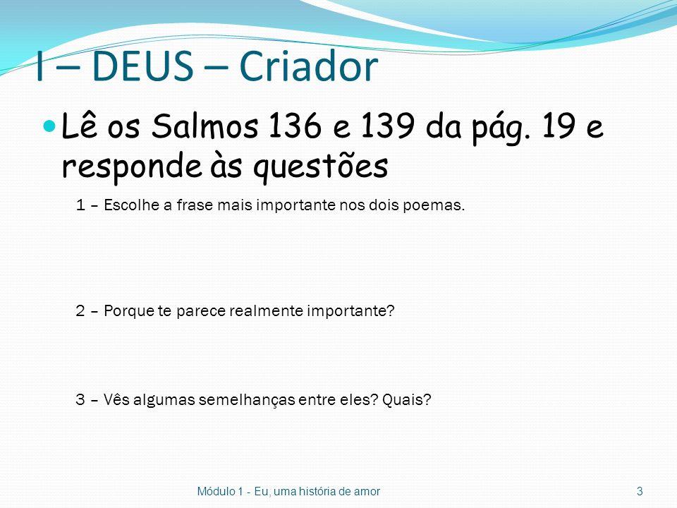 I – DEUS – Criador Lê os Salmos 136 e 139 da pág.