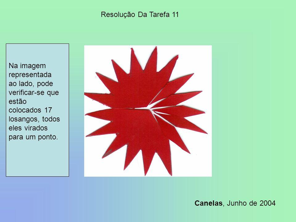 Na imagem representada ao lado, pode verificar-se que estão colocados 17 losangos, todos eles virados para um ponto. Resolução Da Tarefa 11 Canelas, J