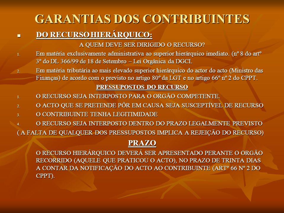 GARANTIAS DOS CONTRIBUINTES DO RECURSO HIERÁRQUICO: DO RECURSO HIERÁRQUICO: A QUEM DEVE SER DIRIGIDO O RECURSO? 1. Em matéria exclusivamente administr