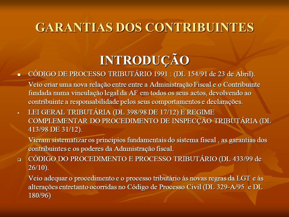 GARANTIAS DOS CONTRIBUINTES INTRODUÇÃO CÓDIGO DE PROCESSO TRIBUTÁRIO 1991 : (DL 154/91 de 23 de Abril). CÓDIGO DE PROCESSO TRIBUTÁRIO 1991 : (DL 154/9