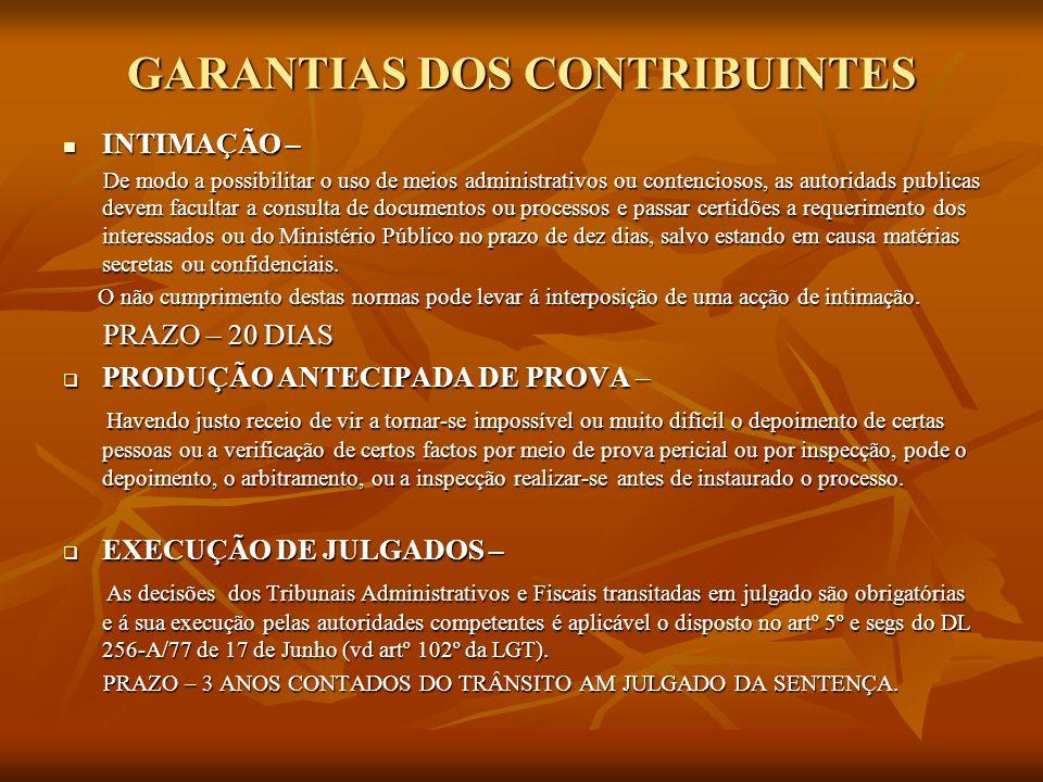 GARANTIAS DOS CONTRIBUINTES INTIMAÇÃO – INTIMAÇÃO – De modo a possibilitar o uso de meios administrativos ou contenciosos, as autoridads publicas deve
