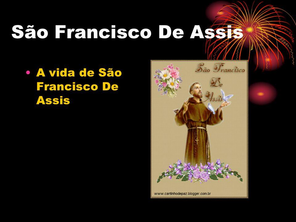 São Francisco De Assis A vida de São Francisco De Assis