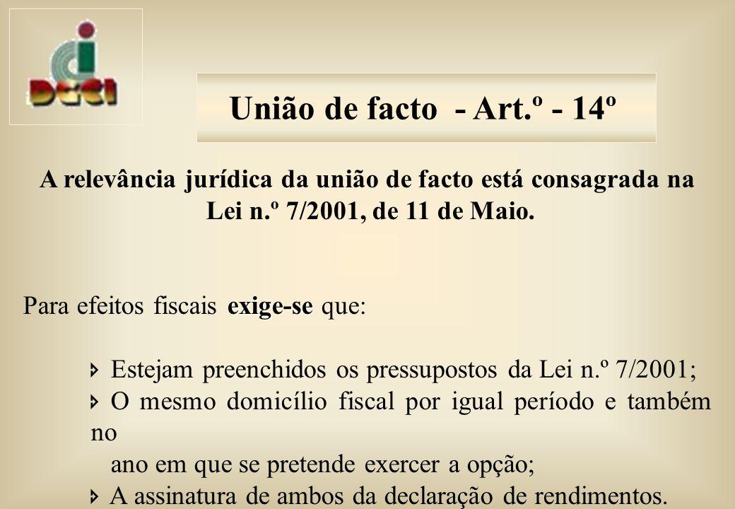 A relevância jurídica da união de facto está consagrada na Lei n.º 7/2001, de 11 de Maio.
