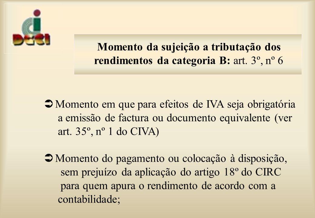 Momento em que para efeitos de IVA seja obrigatória a emissão de factura ou documento equivalente (ver art.