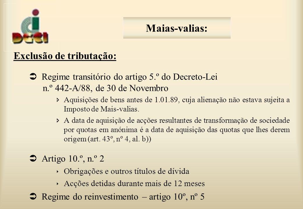 Regime transitório do artigo 5.º do Decreto-Lei n.º 442-A/88, de 30 de Novembro Aquisições de bens antes de 1.01.89, cuja alienação não estava sujeita a Imposto de Mais-valias.