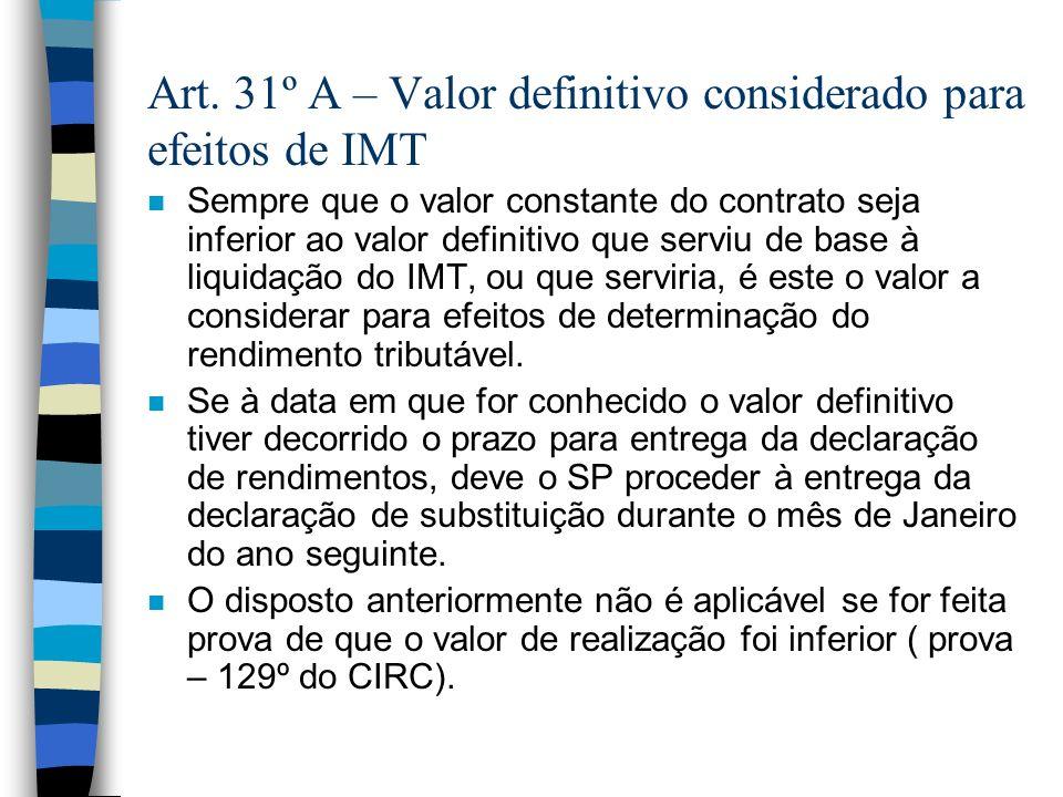 Art. 31º A – Valor definitivo considerado para efeitos de IMT n Sempre que o valor constante do contrato seja inferior ao valor definitivo que serviu