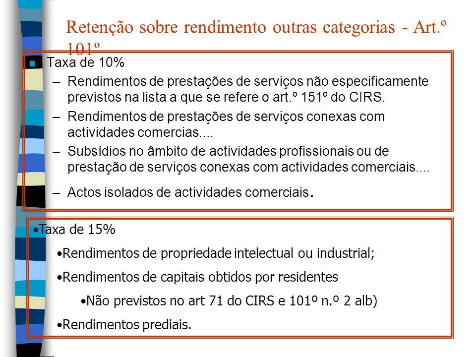 Retenção sobre rendimento outras categorias - Art.º 101º n Taxa de 10% –Rendimentos de prestações de serviços não especificamente previstos na lista a
