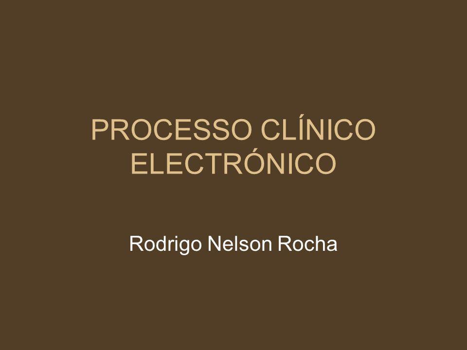 PROCESSO CLÍNICO ELECTRÓNICO Rodrigo Nelson Rocha