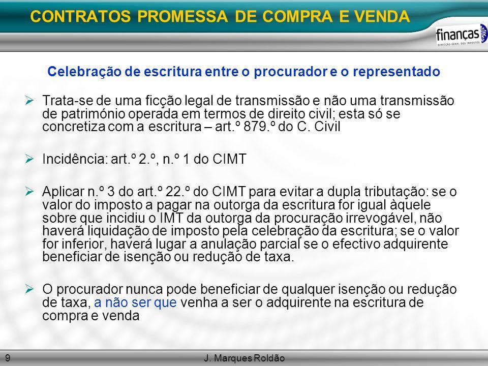 J. Marques Roldão9 CONTRATOS PROMESSA DE COMPRA E VENDA Celebração de escritura entre o procurador e o representado Trata-se de uma ficção legal de tr