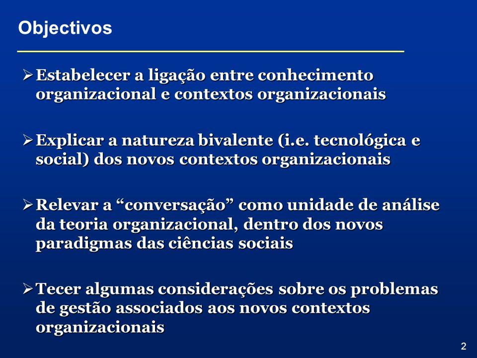 2 Objectivos Estabelecer a ligação entre conhecimento organizacional e contextos organizacionais Estabelecer a ligação entre conhecimento organizacion