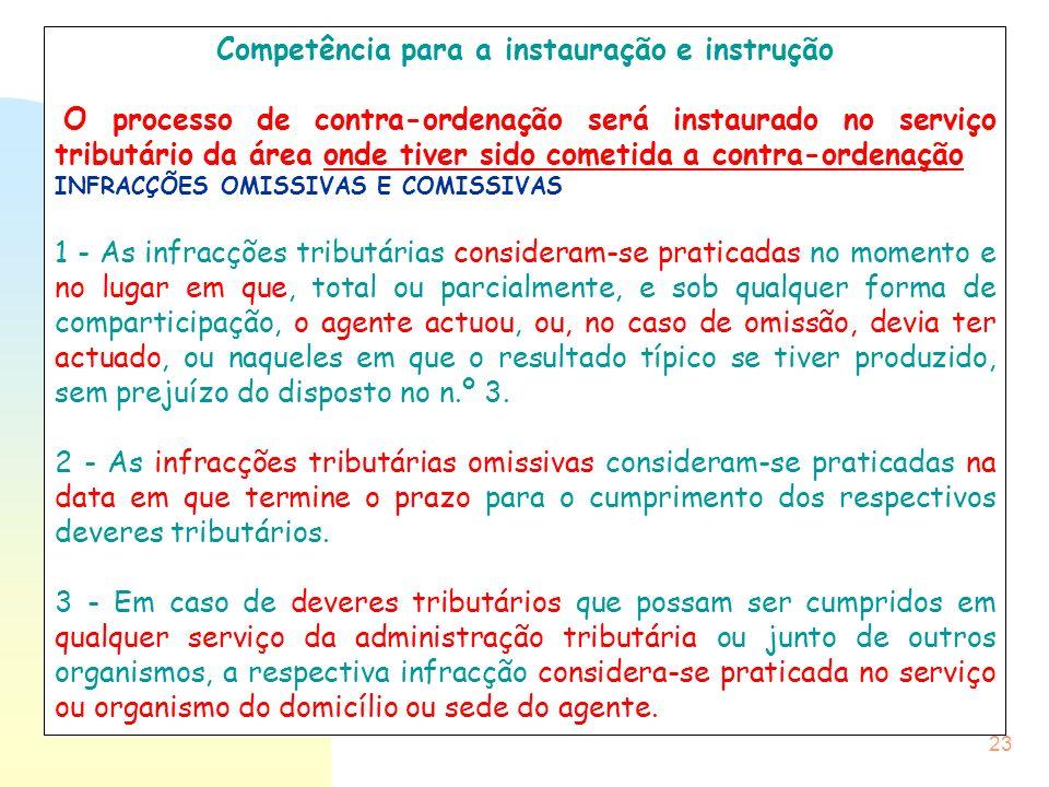 23 Competência para a instauração e instrução O processo de contra-ordenação será instaurado no serviço tributário da área onde tiver sido cometida a