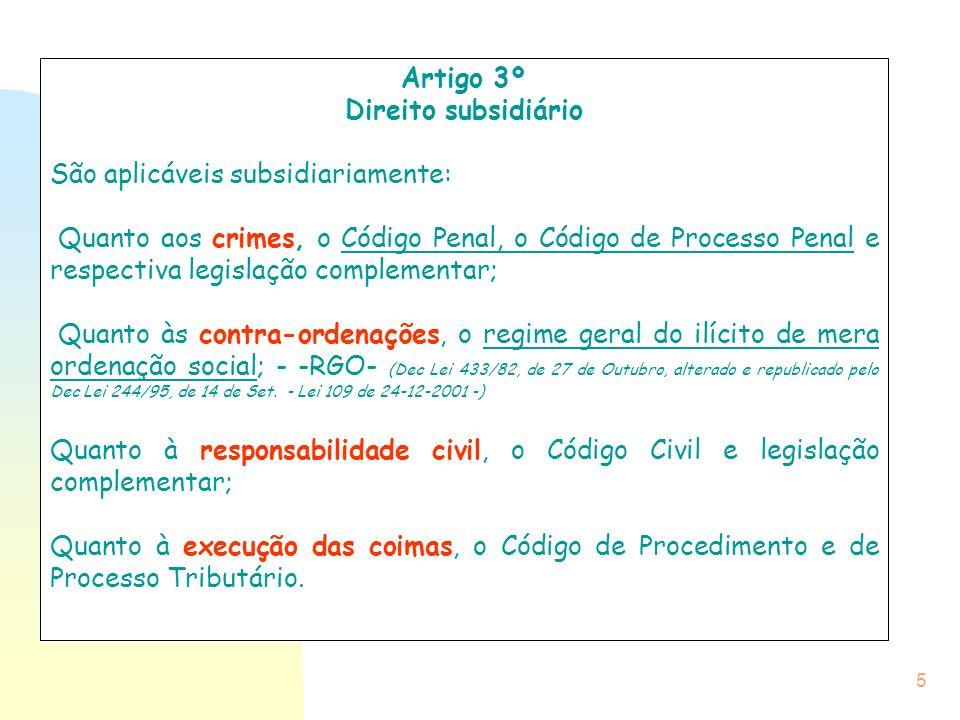 5 Artigo 3º Direito subsidiário São aplicáveis subsidiariamente: Quanto aos crimes, o Código Penal, o Código de Processo Penal e respectiva legislação