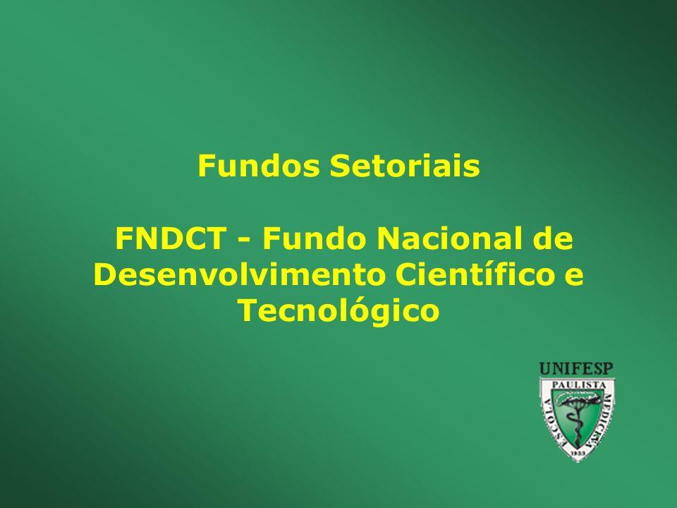 Fundos Setoriais FNDCT - Fundo Nacional de Desenvolvimento Científico e Tecnológico