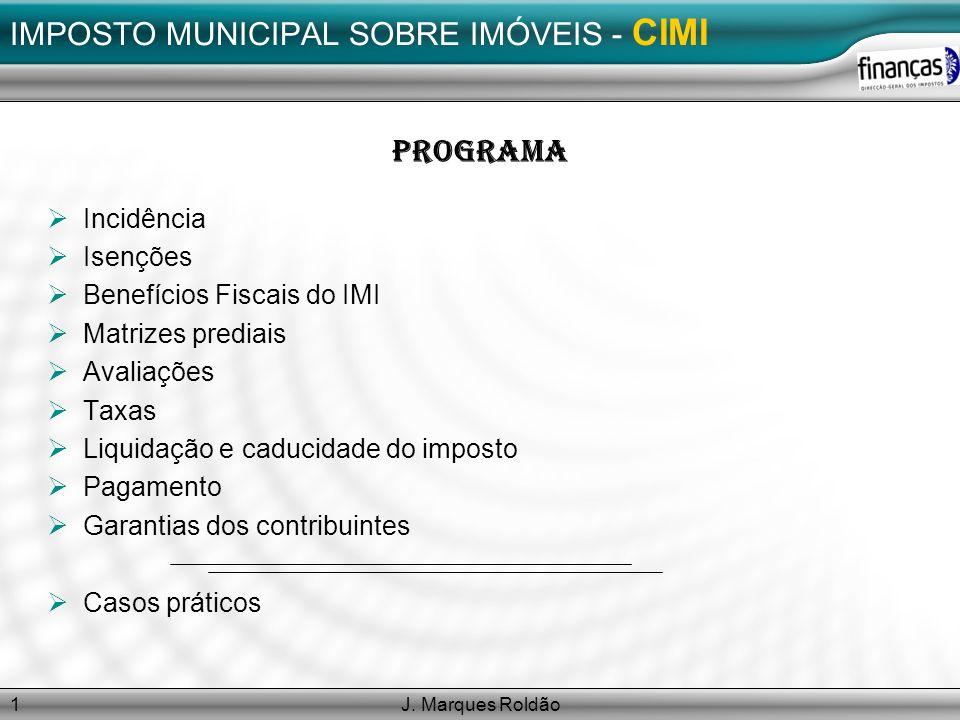 J.Marques Roldão2 CIMI – Regime Transitório Regime Transitório ( Art.º 32.º, n.