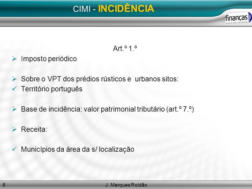 J.Marques Roldão27 CIMI – Avaliações Art.º 14.º e 15.º Têm por base a Mod.