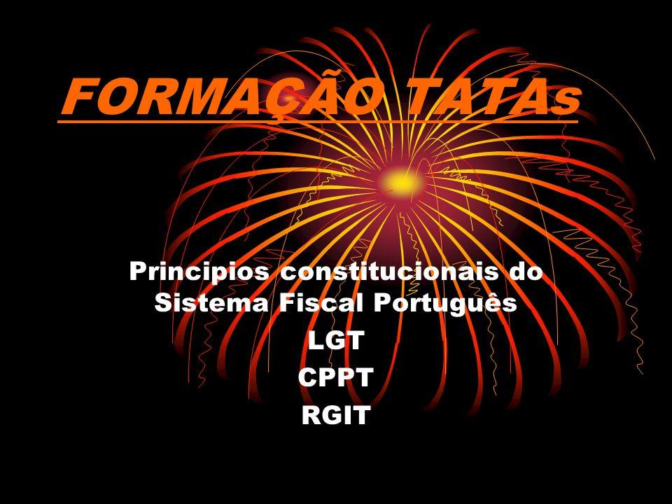 FORMAÇÃO TATAs Principios constitucionais do Sistema Fiscal Português LGT CPPT RGIT