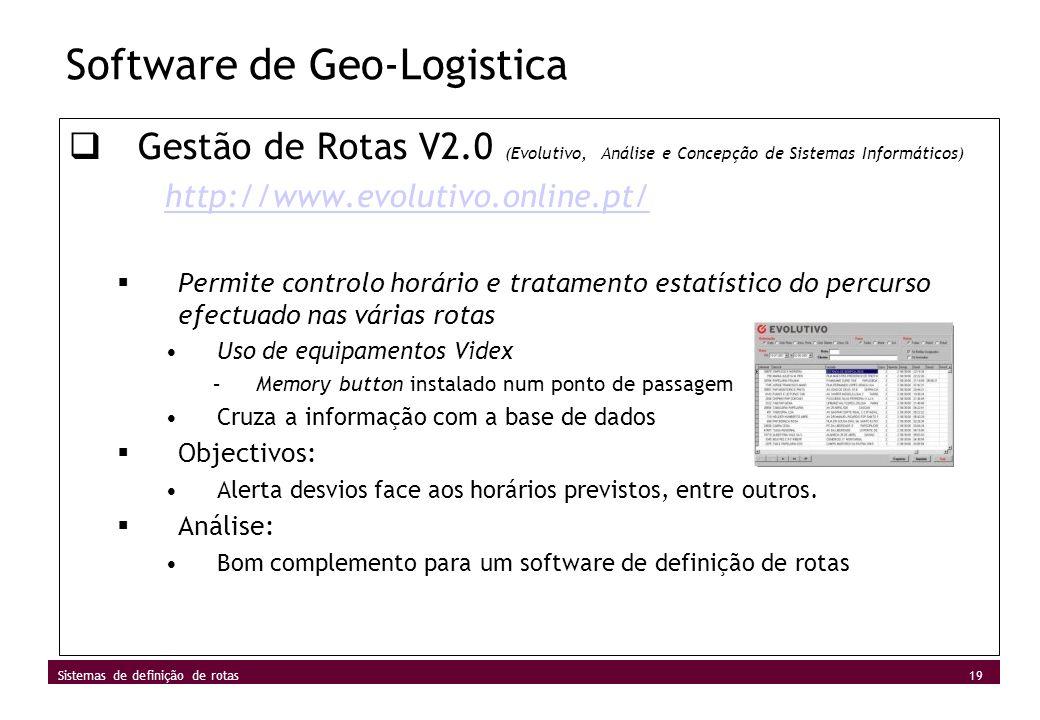 19 Sistemas de definição de rotas Software de Geo-Logistica Gestão de Rotas V2.0 (Evolutivo, Análise e Concepção de Sistemas Informáticos) http://www.