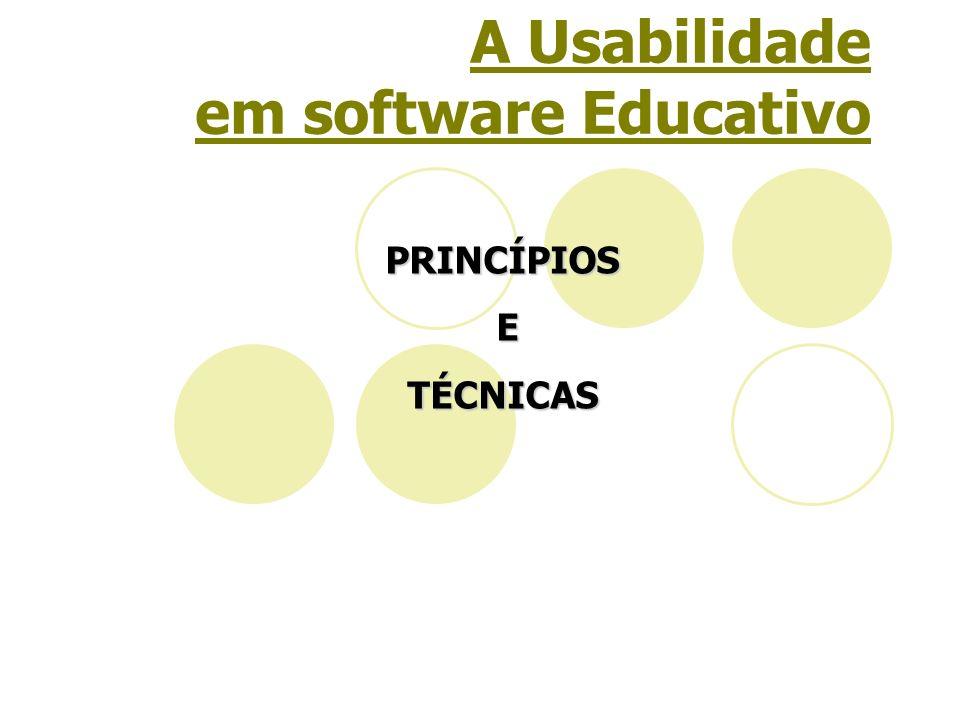 A Usabilidade em software EducativoPRINCÍPIOS ETÉCNICAS